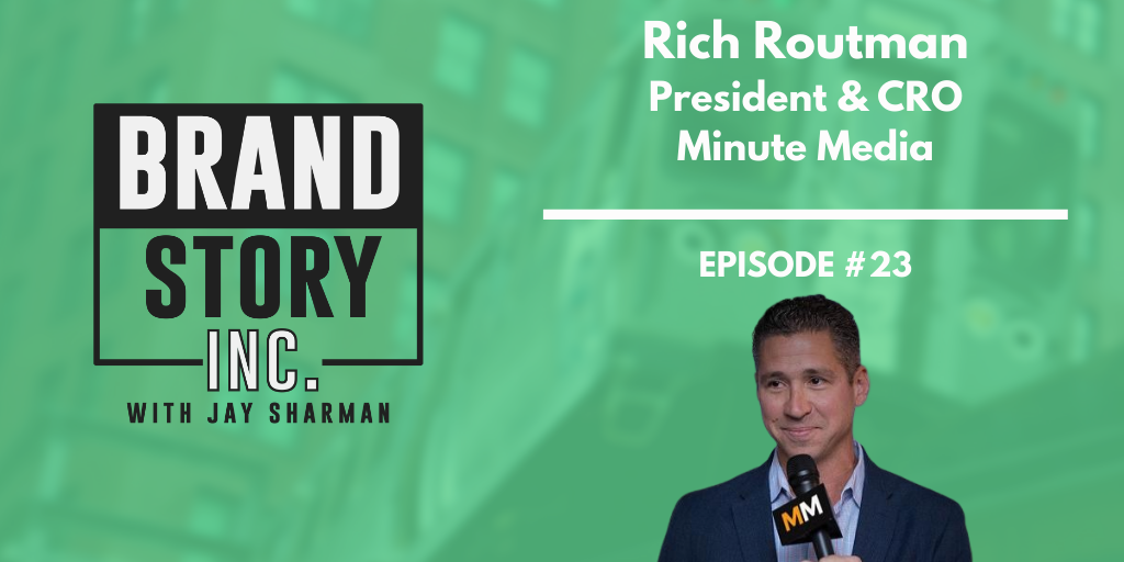 Rich Routman Minute Media Brand Story Inc.